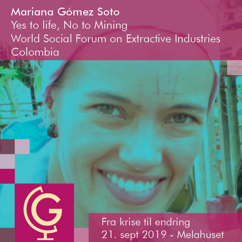 Mariana Gómez Soto -  Yes to life, No to Mining (YLNM), Colombia