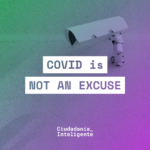 Voices from Latin America:  COVID is not an excuse!